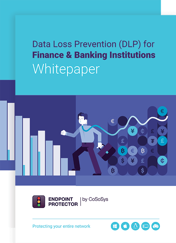 Data Loss Prevention (DLP) for Finance & Banking Institutions