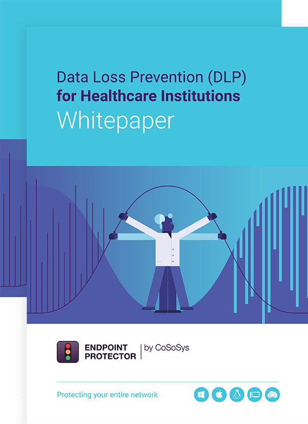 Data Loss Prevention (DLP) for Healthcare Institutions