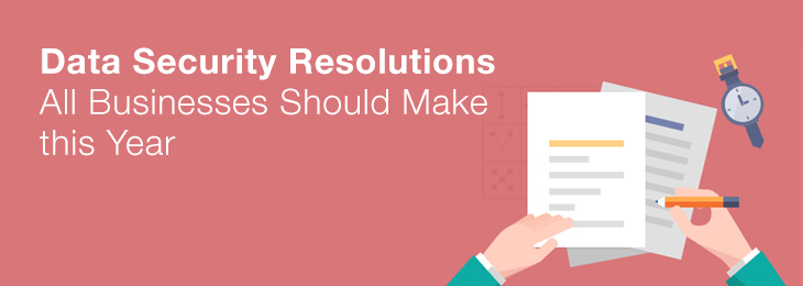 Data Security Resolutions All Businesses Should Make this Year