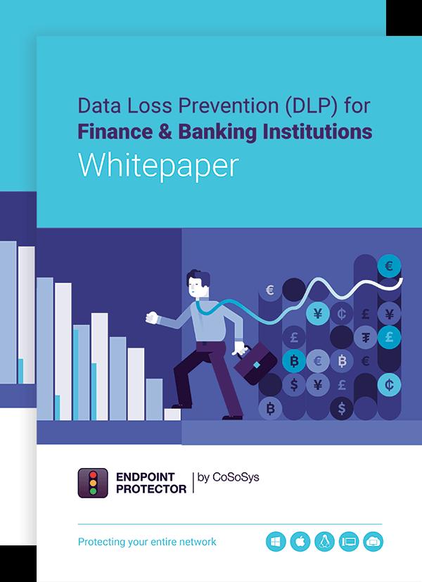 Data Loss Prevention (DLP) for Finance & Banking Institutions