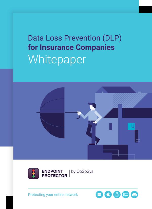 Data Loss Prevention (DLP) for Insurance Companies